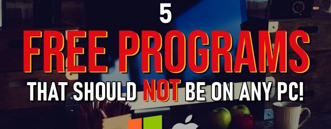 5 FREE PROGRAMS That Should NEVER Be On ANY PC! 2020