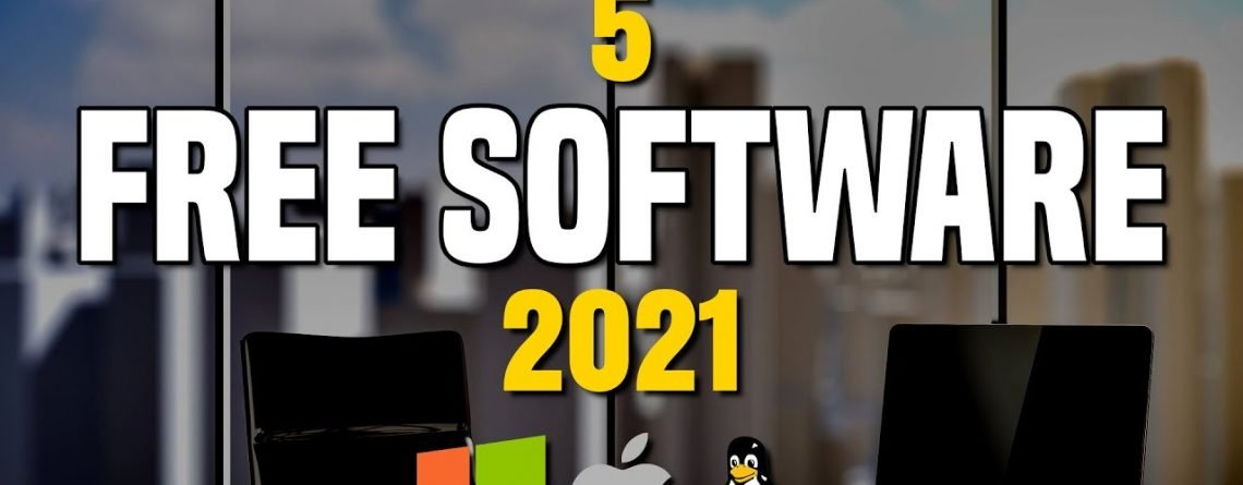 5 Free Software That Are Actually Great! 2021
