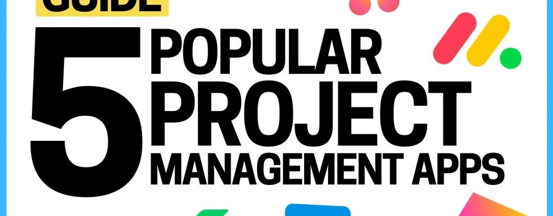 5 Most Popular Project Management Apps of 2021