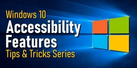 Accessibility Features That Make Windows 10 Easier to Use! 2020