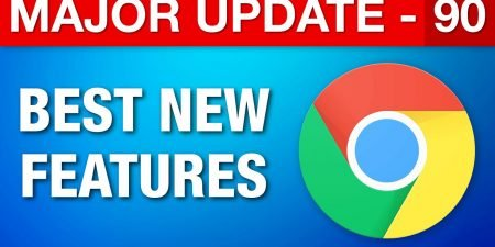 Google Chrome Major Update 90 - Best New Features