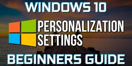 How to Personalize Windows 10 (Beginners Guide)