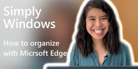 How to organize with Microsoft Edge | Simply Windows