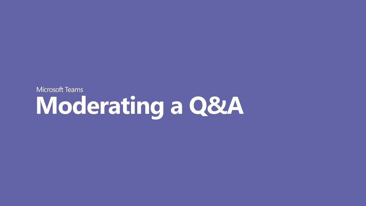 Moderating a Q&A with Microsoft Teams