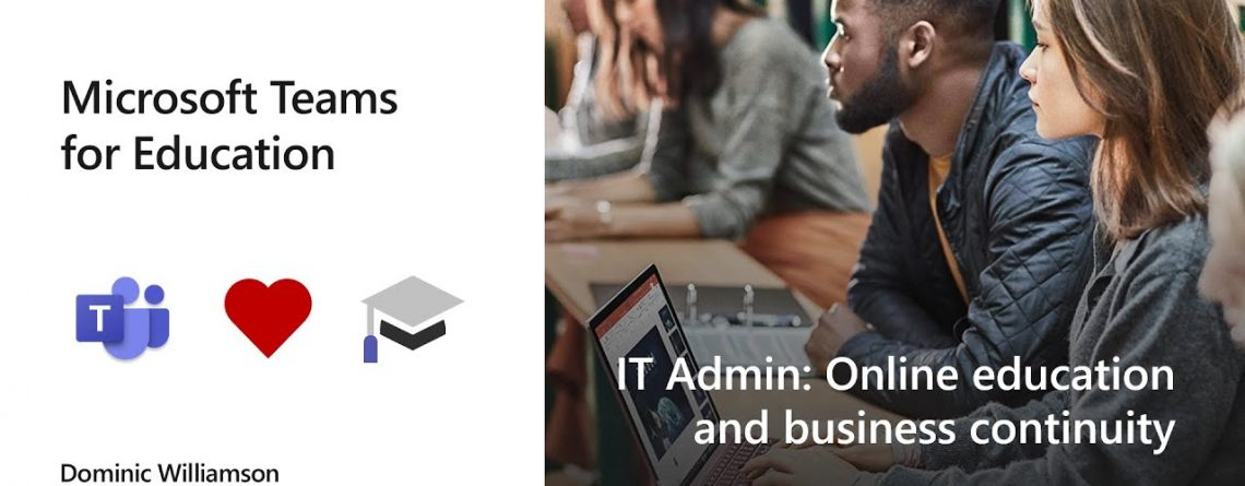 Online education and business continuity​ with Microsoft Teams for IT Admins
