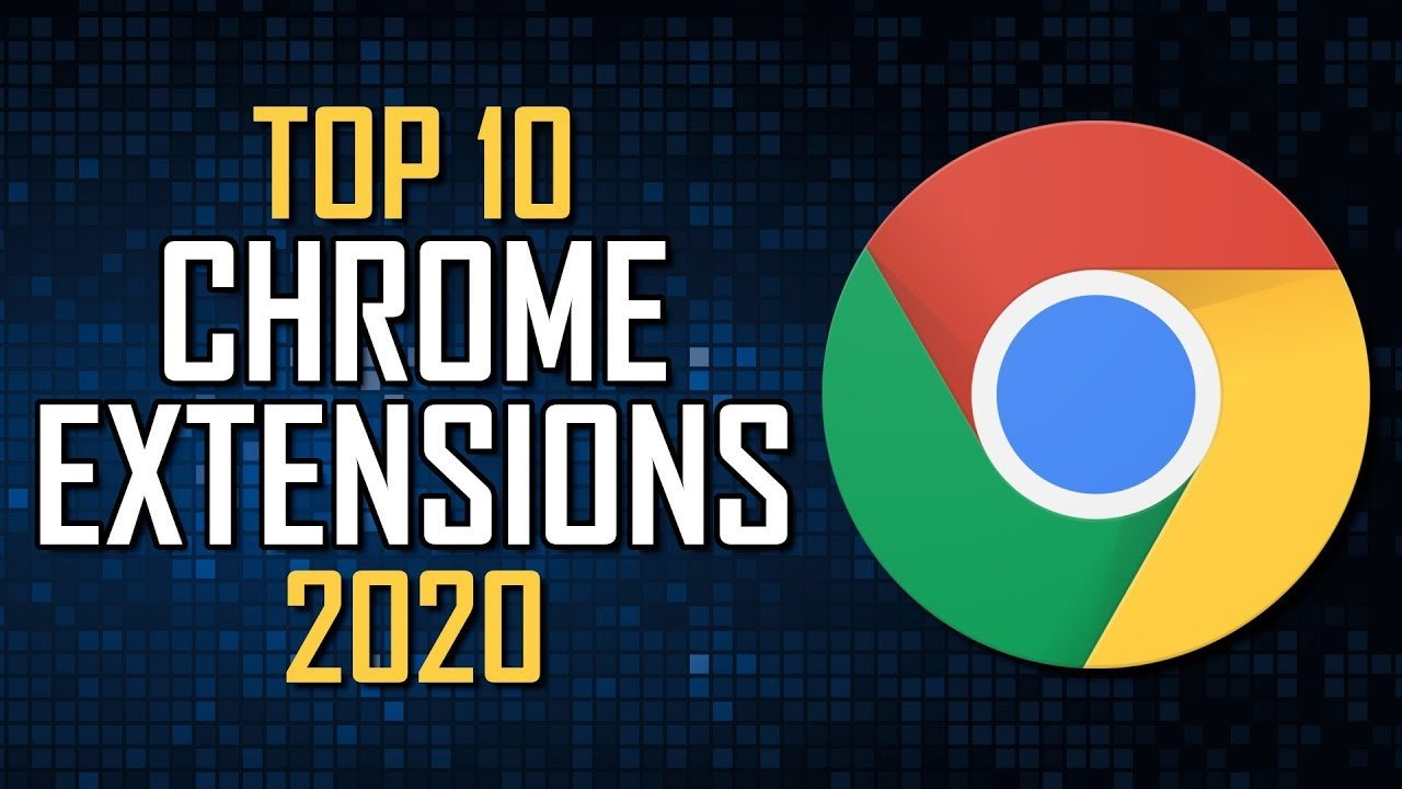 Top 10 Most Useful Chrome Extensions (2020)