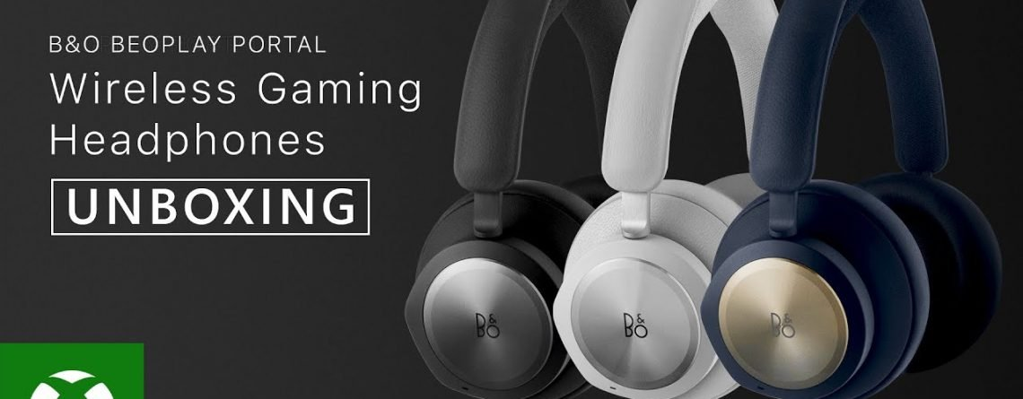 Unboxing Bang & Olufsen Beoplay Portal – Wireless Gaming Headphones – Designed for Xbox